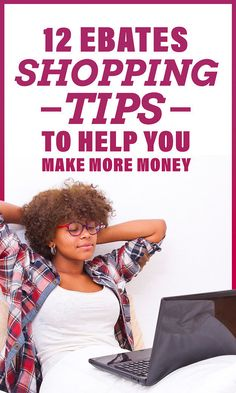 12 Ebates Shopping Tips To Help You Make More Money