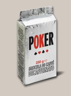 Caffè Poker Decaffeinato  - A blend of fine decaffeinated coffee emanating aromas of herbs. PACKAGES: 250 gr