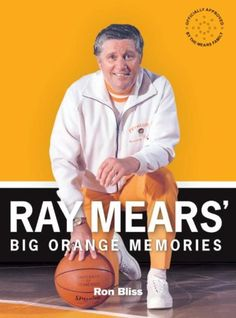 Ray Mears' Big Orange Memories: How Ray Mears Transformed Tennessee Sports Traditions Neyland Stadium, Go Vols, Orange Country, University Of Tennessee, Sports Basketball, Tennessee Volunteers, I School, Memories, Traditional