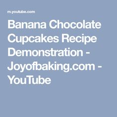 Banana Chocolate Cupcakes Recipe Demonstration - Joyofbaking.com - YouTube