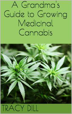 Grandma's Tips on Growing Medicinal Cannabis:Amazon:Kindle Store