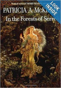 In The Forests Of Serre: Patricia A. McKillip: 9780441011575: Amazon.com: Books
