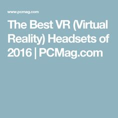 dc38d8bd11fe The Best VR (Virtual Reality) Headsets for 2019