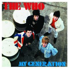 The Who – My Generation   #Rock #The_Who   Do you know where you are? Welcome to the jungle, punk, take a look around it's Limp Bizkit fuckin' up your town, we downloaded the Shockwave, for all the ladies in the cave to get your groove on (groove on) and maybe I'm the one who flew over the cuckoo's nest. Well, guess who's next? (who) Generation X, generation strange sun don't even shine through our window pane (window pane).