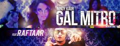 gal mitro nindy kaur ft raftaar video and lyrics.