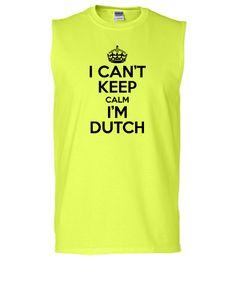 I can't keep calm i'm dutch