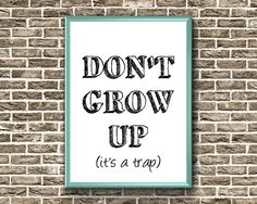 Don't Grow Up Print Nursery Printable Wall Art Nursery Quotes, Nursery Art, Poster On, Quote Prints, Printable Wall Art, Growing Up, Kids Room, Printables, Decor