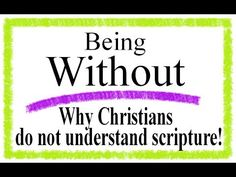 Being Without (why Christians do not understand scripture)