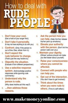How to deal with rude people. Always try to be the bigger person, and ignore. Amazes me how rude people can be when they're a guest in your home. Often have to bite my tongue to keep from pointing out the lack of common courtesy! Social Work, Social Skills, Coaching Skills, Life Skills, Life Lessons, Dealing With Difficult People, Difficult People Quotes, Conflict Resolution, Anger Management