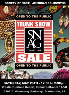 SNAG Trunk Show. The largest gathering of Art Jewelry Super Stars and emerging artists in America. This event is the epicenter of what is happening in cuttiing edge avante garde jewelry. Open to the public Saturday May 26th Westin Kierland Resort. 6902 East Greenway Parkway, Scottsdale AZ