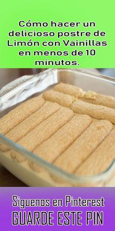 Cómo hacer un #delicioso #postre de #Limón con #Vainillas en menos de 10 minutos. Spanish Desserts, Flan, Sin Gluten, Cooking Time, Easy Desserts, Almond, Bakery, Food And Drink, Sweets