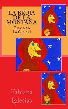 La bruja de la montaña (Cuento infantil) de Fabiana Iglesias, http://www.amazon.es/dp/B00HHGAUI2/ref=cm_sw_r_pi_dp_LVyivb1DJTP71