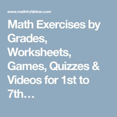 Math Exercises by Grades, Worksheets, Games, Quizzes & Videos for 1st to 7th…