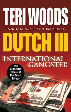 "#377. ""Dutch III: International Gangster""  ***  Teri Woods  (2011)"