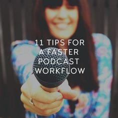 Tips for speeding up  your podcasting process