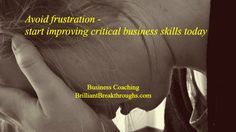 Don't hesitate on improving critical skills to suppport success - http://www.brilliantbreakthroughs.com/improving-critical-skills/