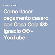 Como hacer pegamento casero con Coca Cola ☻☻ Ignacio ☻☻ - YouTube