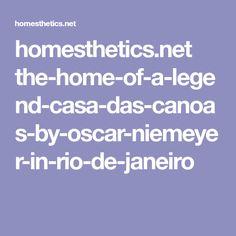 homesthetics.net the-home-of-a-legend-casa-das-canoas-by-oscar-niemeyer-in-rio-de-janeiro