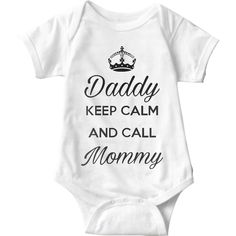 Daddy Keep Calm And Call Mommy White Baby Onesie | Sarcastic Me