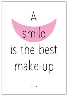 A smile is the best make-up elske www. The Words, Words Quotes, Me Quotes, Sayings, Great Quotes, Inspirational Quotes, Just Smile, Cool Things To Make, Inspire Me