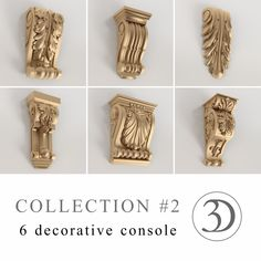 Collection #2 - 6 decorative consoles