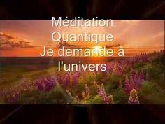 Méditation Quantique _ Je demande à l'Univers - YouTube