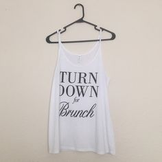 """""""Turn Down for Brunch"""" tank purchased at OKC boutique, Lush. Lush Tops Tank Tops"""