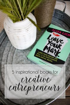 Inspiring Books for Creative Entrepreneurs | Just Peachy Blog