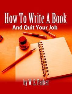How To Write A Book And Quit Your Job - For just in case