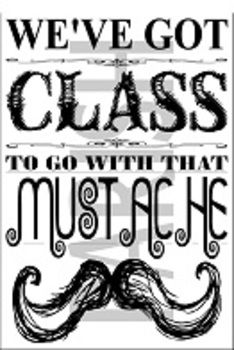 """We've Got Class To Go With This Mustache"" Chalkboard Font. I like this idea for a bulletin board.  Kids can take their pictures with a fake mustache to display around the poster."