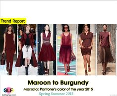 Trendy Colors for SS 2015: Maroon to Burgundy (autumn shades).  Marsala: Pantone's color of the year 2015. Victoria Beckham, Christian Dior, Christopher Kane, Burberry Prorsum, Isabel Marant, and Tia Cibani Spring Summer 2015.