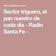 Sector triguero, el pan nuestro de cada día - Radio Santa Fe -