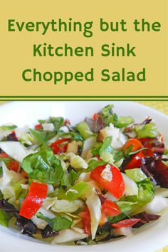"""Sometimes you're left with a """"bit of this"""" and a """"little of that"""" of fresh produce in your fridge. What to do? To the rescue … a chopped salad."""