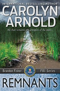 Tome Tender: Remnants (Brandon Fisher FBI Series Book 6) by Carolyn Arnold
