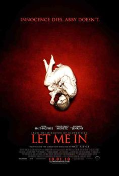 A fabulously dark love story...Let Me In is an American adaptation of a Swedish film Let the right one in. Both are very good.