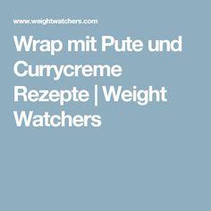Wrap mit Pute und Currycreme Rezepte   Weight Watchers