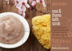 [ DIY Herbal Spa Recipe - Rose and Thyme Bath Scrub ] Using dried rose petals, dried thyme, dried orange peel. ~ from herbco.com home of MB Spice Co