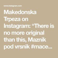 "Makedonska Trpeza on Instagram: ""There is no more original than this, Maznik pod vrsnik #macedonia🇲🇰 #macediniatimeless #Macedonia food🇲🇰 #macedoniangirl #sofra #macedonian"" Macedonian Food, N Girls, The Originals, Math, Instagram, Math Resources, Early Math, Mathematics"