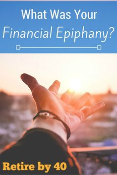 If you're reading Retire by 40, you probably had a financial epiphany at some point. See what made me decide to retire early.