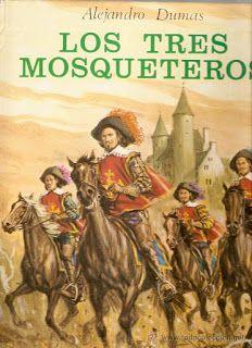 Los tres mosqueteros. Alejandro Dumas. 1844