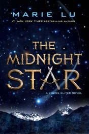 Junior Library Guild : The Midnight Star: The Young Elites #3 by Marie Lu