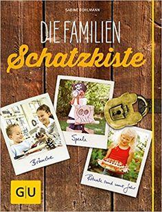 Die Familienschatzkiste: Bräuche, Rituale, Spiele & Rezepte rund ums Jahr: Amazon.de: Sabine Bohlmann: Bücher