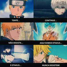 Faltou o Luffy , o Yato e o Natsu Otaku Anime, Manga Anime, Kurama Naruto, Anime Naruto, Naruto Shippuden, Punch Man, Motivational Phrases, Nerd Geek, Fujoshi