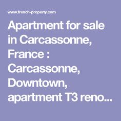 Apartment for sale in Carcassonne, France : Carcassonne, Downtown, apartment T3 renovated on the 1st floor. Stay ...