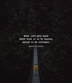 When life gets hard don't wish it to be easier, decide to be stronger. —via http://ift.tt/2eY7hg4