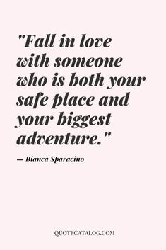 """""""Fall in love with someone who is both your safe place and your biggest adventure. Afraid To Love Quotes, Falling In Love Quotes, I Love You Quotes For Him, Love Yourself Quotes, Time Quotes Relationship, Partner Quotes, Quotes About Love And Relationships, Up Quotes, People Quotes"""
