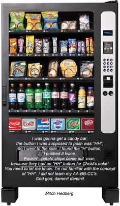Mitch Hedberg.....Vending Machine!