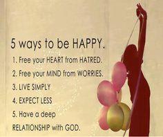 5 Ways to Be #Happy.  #HappyLife