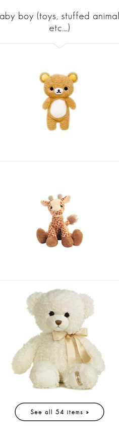 """""""Baby boy (toys, stuffed animals, etc....)"""" by vanilla-cupcakee ❤ liked on Polyvore featuring toys, stuffed animals, fillers, plushies, plush, animals, baby, quotes, phrase and saying"""