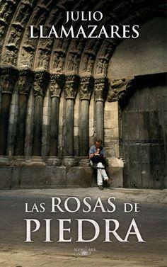 Las rosas de piedra. Julio Llamazares. Alfaguara (octubre 2012)